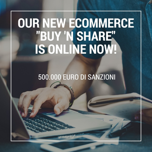 Buy and Share: Ecommerce sanzionati per 500.000 euro