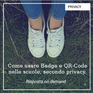 Badge e QR code per entrare a scuola e Privacy, aspetti e soluzioni