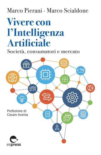 Vivere con l'Intelligenza Artificiale. Societa', consumatori e mercato