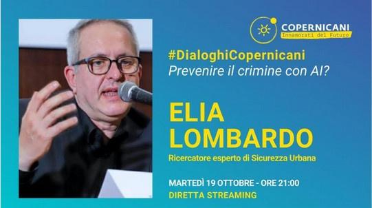 Elia Lombardo, da oltre 20 anni l'intelligenza artificiale nella previsione dei reati