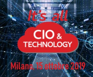 A Ottobre a Milano IT'S ALL CIO & TECHNOLOGY