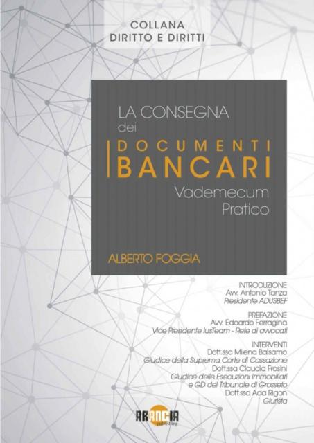 Webinar: la consegna dei documenti bancari -  Avv. Alberto Foggia - intervista e libro - giovedi' 7 novembre 2019