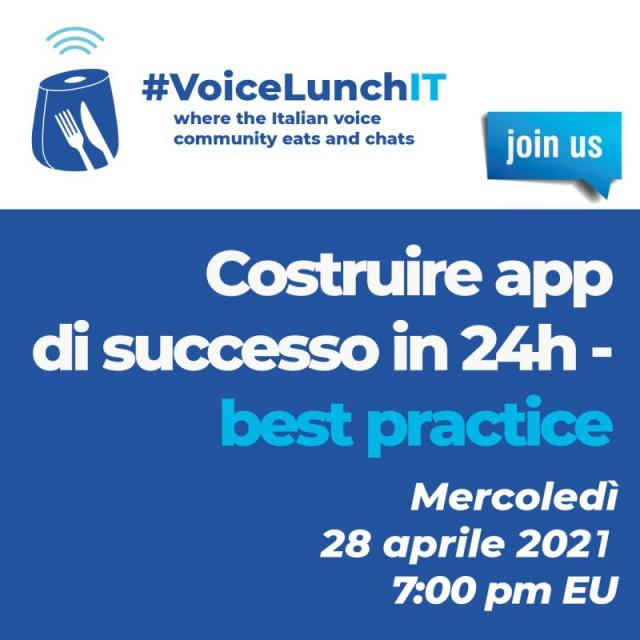 VoiceLunch  Italy, mercoledì 28 aprile: una IA conversazionale di successo in 24 ore?