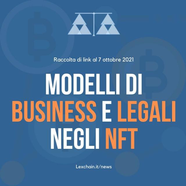 Blockchain e NFT: Modelli di business e legali